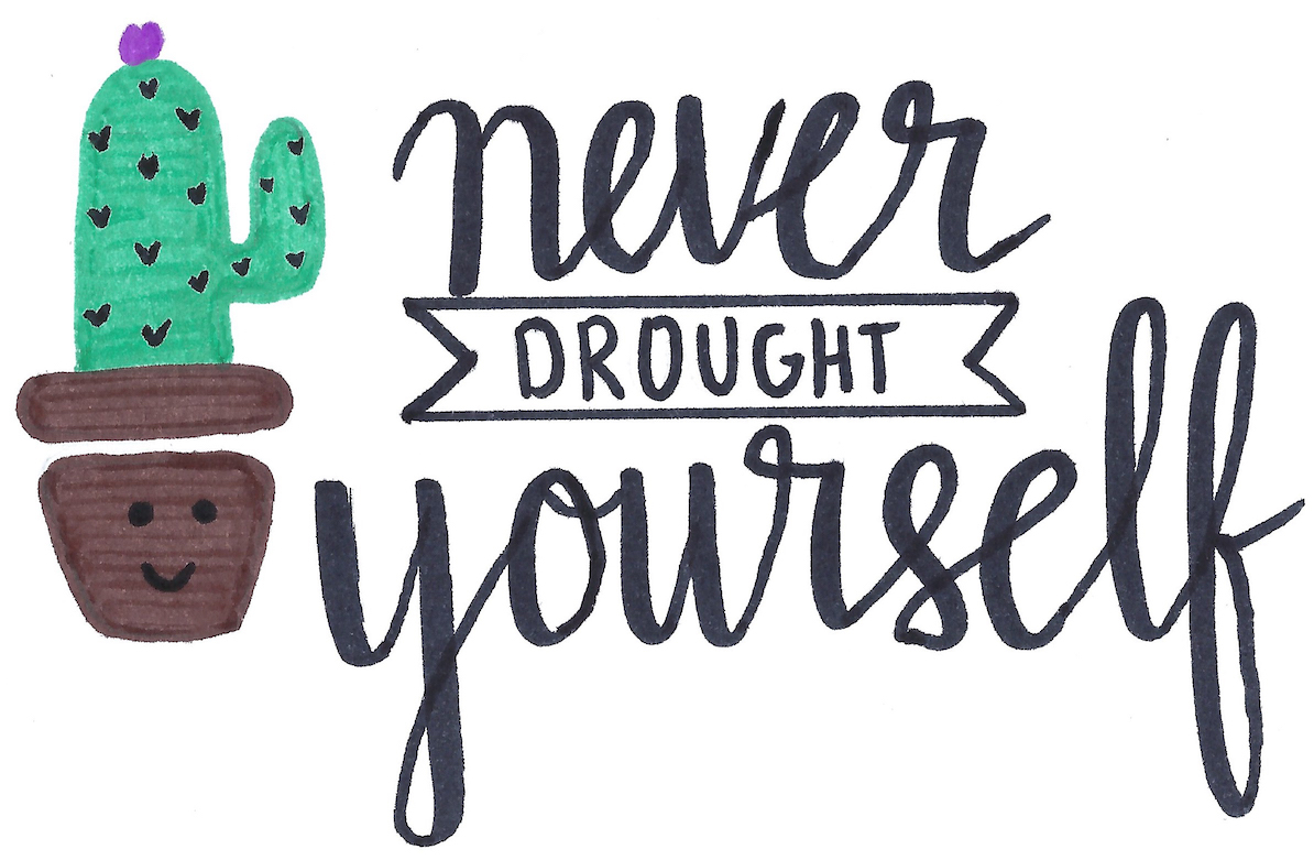 never drought yourself